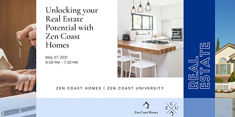 Unlocking your Real Estate Potential with Zen Coast Homes tickets