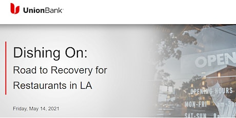Dishing On:  Road to Recovery for  Restaurants in LA tickets