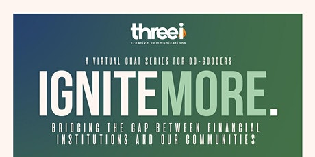 Ignite More: Bridging the Gap Between Financial Brands & Our Communities tickets