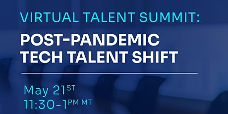 Virtual Talent Summit: Post-Pandemic Tech Talent Shift tickets