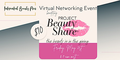Independent Beauty Pros Virtual Networking benefiting Project Beauty Share tickets
