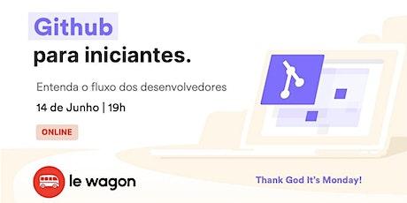 GITHUB para iniciantes - Entenda o fluxo dos desenvolvedores | Le Wagon ingressos