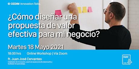 Workshop | ¿Cómo diseñar una propuesta de valor efectiva para mi negocio? tickets