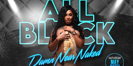 All Black Damn Near Naked Party tickets