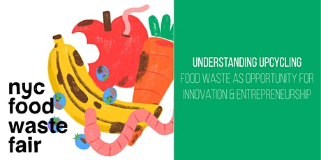 Upcycling: Food Waste as Opportunity for Innovation & Entrepreneurship tickets
