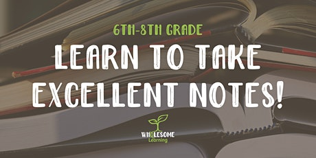 6th - 8th Grade Note Taking Seminar (Wholesome Students Only) tickets