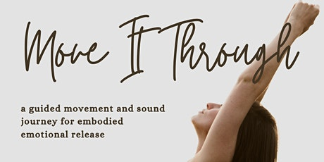 Move It Through: an embodied emotional release ceremony tickets