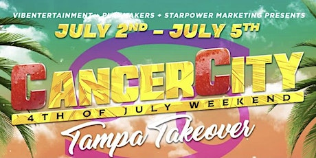 """CANCER CITY"" 4th of July WKND Tampa Takeover tickets"