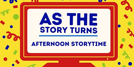 As the Story Turns: Afternoon Storytime (June) tickets