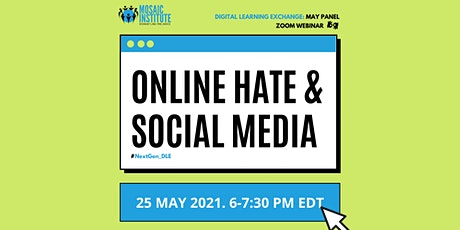 Online Hate & Social Media: Next Gen's Digital Learning Exchange May Panel tickets