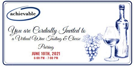 Achievable Virtual Wine Tasting & Cheese Pairing tickets
