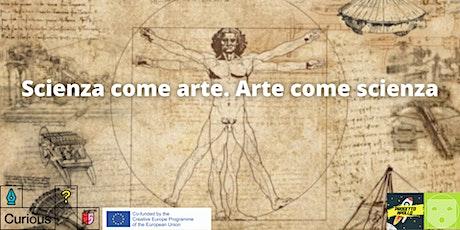 Scienza come arte. Arte come scienza biglietti