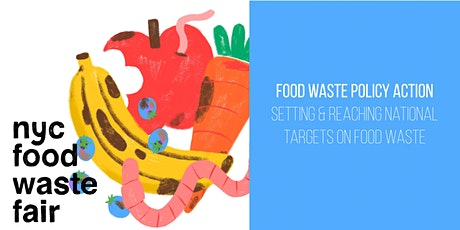 Food Waste Policy Action: Setting & Reaching National Targets on Food Waste tickets