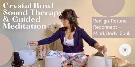May 19th/20th -  Crystal Bowl Sound Healing & Guided Meditation - 1 Hour. tickets