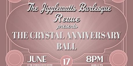 The Jigglewatts Burlesque: Crystal Anniversary Ball tickets