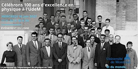 Lancement des festivités du centenaire du Département de physique billets