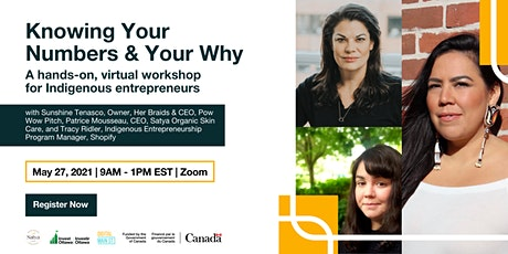 Knowing Your Numbers & Your Why:  A workshop for Indigenous entrepreneurs tickets