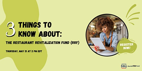 3 Things to Know About The Restaurant Revitalization Fund Fireside Chat tickets
