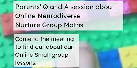 Parents' Q and A session about Online Neurodiverse Nurture Group Maths tickets
