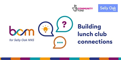 BCM: Building lunch club connections (for Selly Oak NNS) tickets
