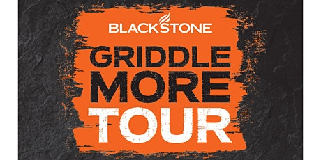 Blackstone Griddle More Tour (unlimited attendees - RSVP for a free hat) tickets