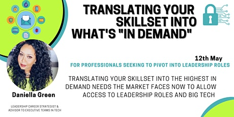 TRANSLATING YOUR  SKILLSET INTO  PROBLEM SOLVING ABILITY: LEADERSHIP tickets