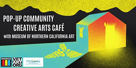 Pop-Up Community Creative Arts Café with Museum of Northern California Art tickets