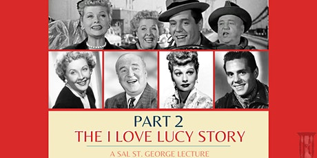 The I Love Lucy Story: PART 2 tickets