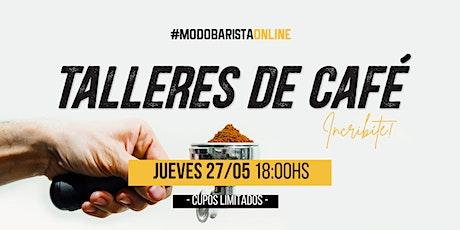 Taller de Café - JUEVES  27 de MAYO -18 hs entradas