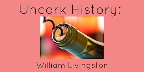 Uncork History: William Livingston tickets