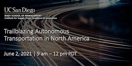 Trailblazing Autonomous Transportation in North America tickets
