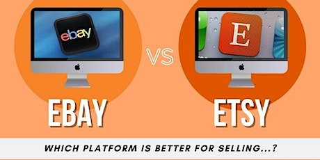 Come And Learn Why YOU Should Be Selling on ETSY not eBay tickets