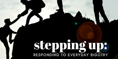 Stepping Up: Responding to Everyday Bigotry tickets