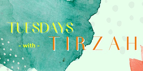 TUESDAY'S with TIRZAH tickets