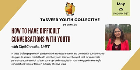 Tasveer Youth Collective: How to have difficult conversations with Teens? tickets