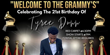 """""""Welcome to the Grammys"""" Tyree's 21st Birthday Party tickets"""