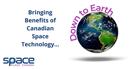 Down to Earth: Benefits of Canadian Space Technology tickets