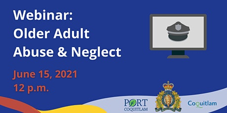 Older Adult Abuse & Neglect - Community Safety Series tickets