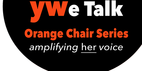 YWe Talk Orange Chair Series by YWCA Central Alabama tickets