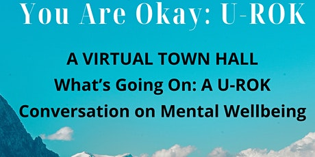 What's Going On: A U-ROK Conversation on Mental Wellbeing tickets