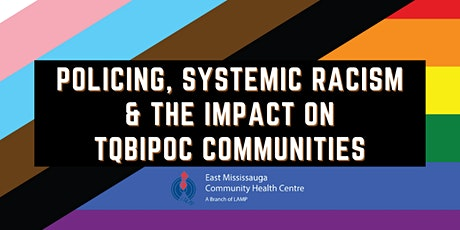 IDAHOT 2021: Policing, Systemic Racism & The Impact On TQBIPOC Communities tickets