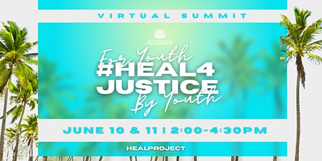 #HEAL4JUSTICE Summer Youth Summit 2021 tickets