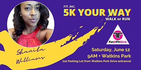 FAT2FITGIRLZ | 4TH ANNUAL 5K YOUR WAY tickets