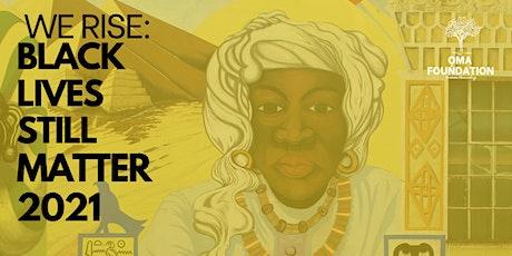 ỌMA Foundation Presents - We Rise: Black Live Still Matter tickets