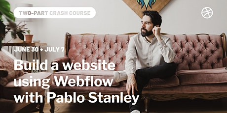 Crash Course - Build a Website Using Webflow with Pablo Stanley tickets