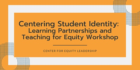 Centering Student Identity: Learning Partnerships Workshop | Sept 29, 2021 tickets