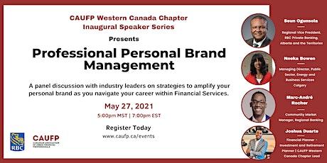 CAUFP Presents : Professional Personal Brand Management Tickets