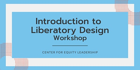 Introduction to Liberatory Design for Equity Workshop | October 20, 2021 tickets