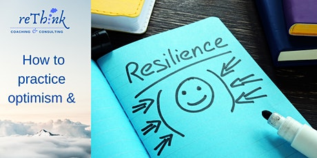 How to practice optimism and resilience tickets