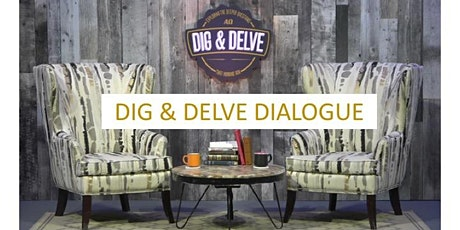 DIG & DELVE Online Dialogue - Session 8 tickets